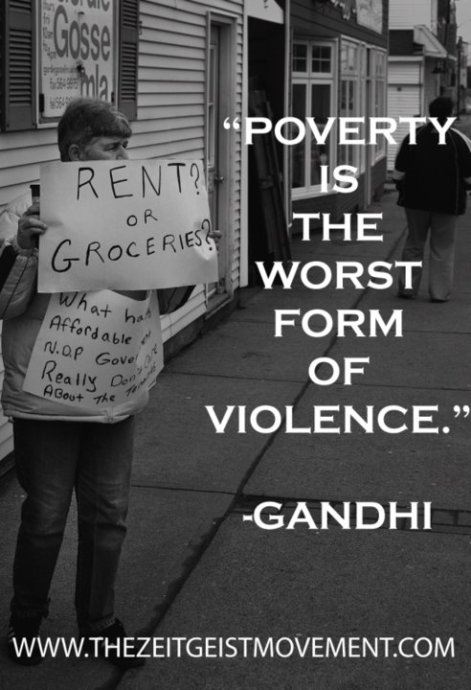 Poverty Is The Worst Form Of Violence