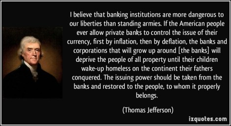 Thomas Jefferson I believe that banking
