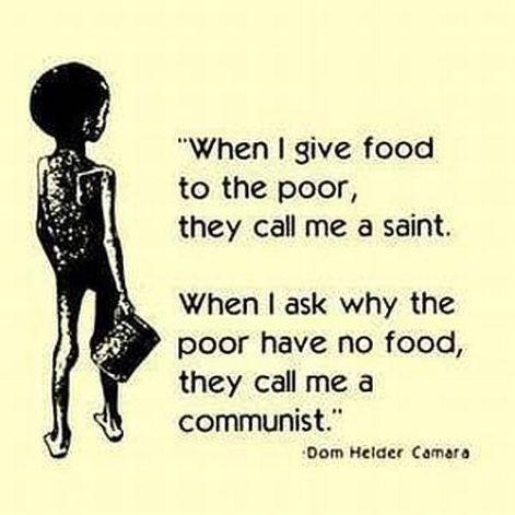 Dom Helder Camara when I give food