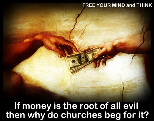 Money Is The Root Of All Evil Png: If Money Is The Root Of All Evil Then Why Do Churches Beg