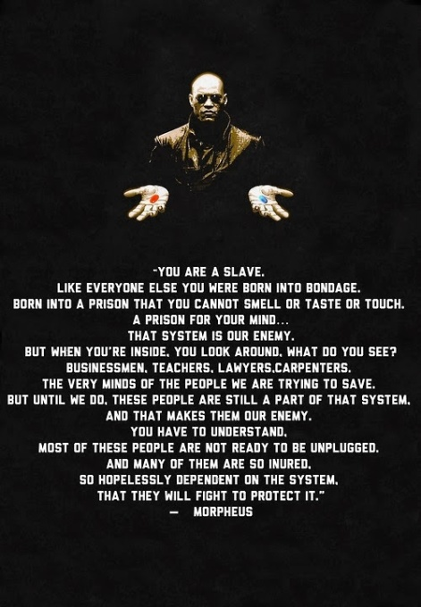 Morpheus you are a slave like everyone