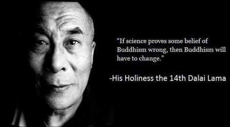His Holiness The 14th Dalai Lama If Science Proves Some Belief Of Buddhism Wrong Then Buddhism Will Have To Change