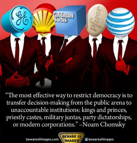 Noam Chomsky The Most Effective Way To Restrict Democracy Is To Transfer Decision Making From The Public Arena To Unaccountable Institutions Kings And Princes Priestly Castes Military Juntas Party Dictatorships Or M