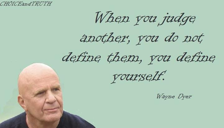 When You Judge Another You Do Not Define Them
