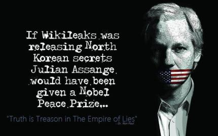 dr-ron-paul-if-wikileaks-was-releasing-north-korean-secrets-julian-assange-would-have-been-given-a-nobel-peace-prize-truth-is-treason-in-the-empire-of-lies.jpg