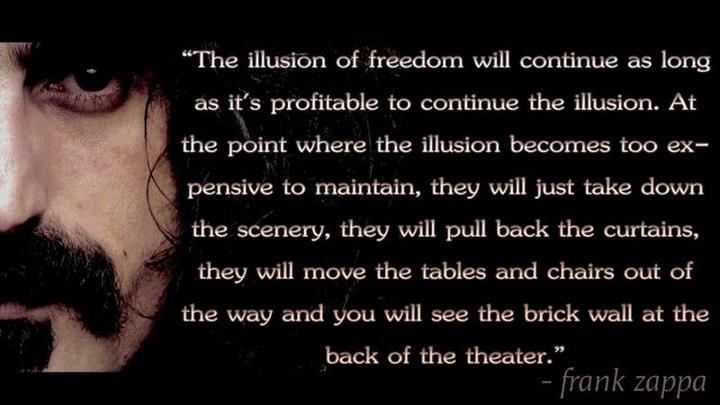freedom is an illusion Not so long ago there was a movement called the hippie revolution-, which proclaimed the freedom of individual despite it's huge impact on people around the world it is nowadays dying along with people from that era very often we ask ourselves what freedom really is and can we be free in such .