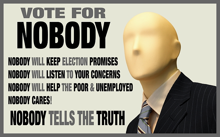 [Image: vote-for-nobody-nobody-will-keep-electio...-truth.jpg]