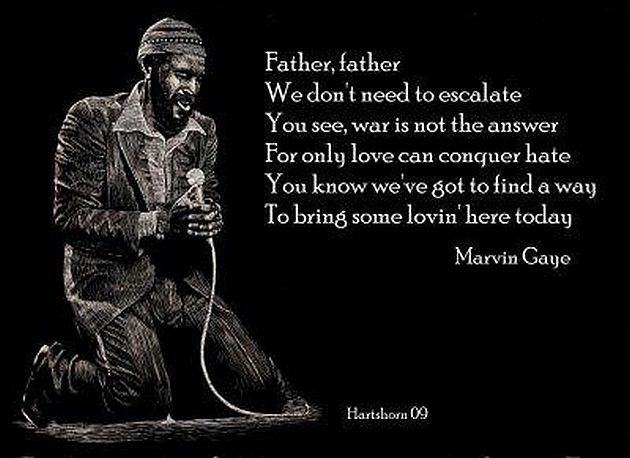 Marvin Gaye Father Escalate War Answer Love Conquer Hate