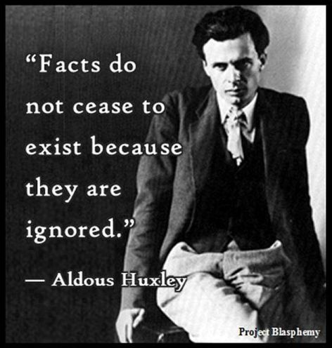 Aldous Huxley Facts Do Not Cease