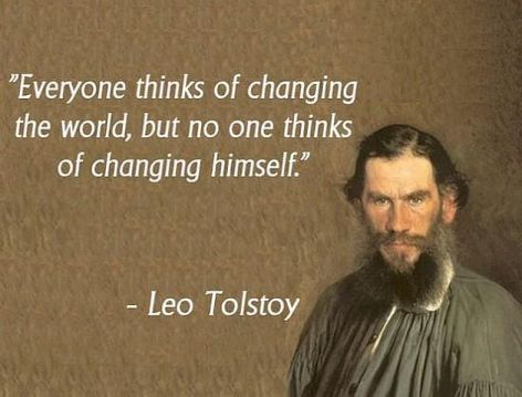 Leo Tolstoy Everyone Thinks Of Changing The World