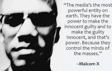 Malcom X The Media's The Most Powerful Entity On Earth