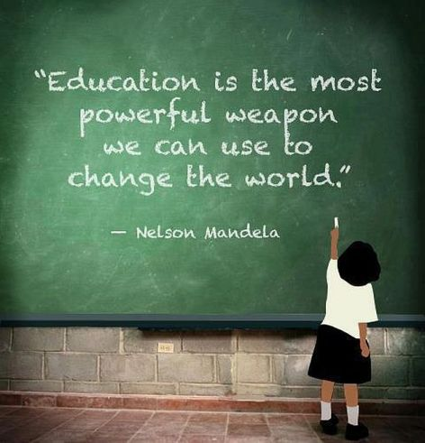 Nelson Mandela Education Is The