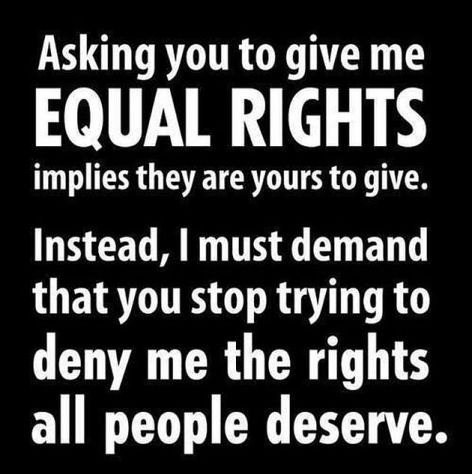 Asking You To Give Me Equal Rights