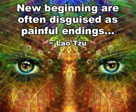 Lao Tzu New Beginnings Are Often Disguised As Painful Endings