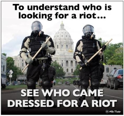 To Understand Who Is Looking For A Riot See Who Came Dressed For A Riot