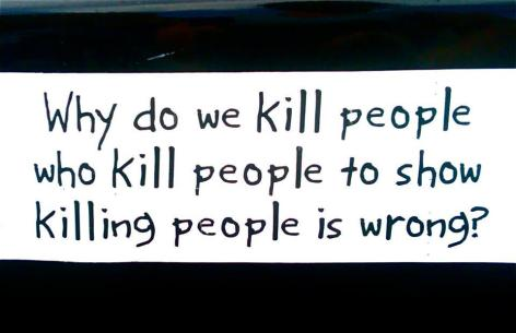 Why Do We Kill People Who Kill People