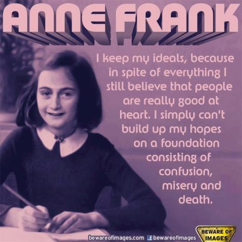 Anne Frank I Keep My Ideals Because