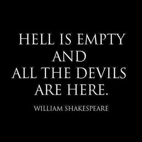 William Shakespeare Hell Is Empty And All The Devils Are Here
