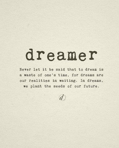 Dreamer Never Let It Be Said That