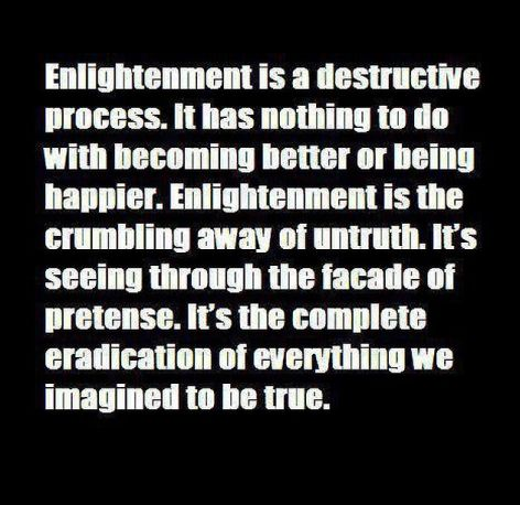 Enlightenment Is A Destructive Process