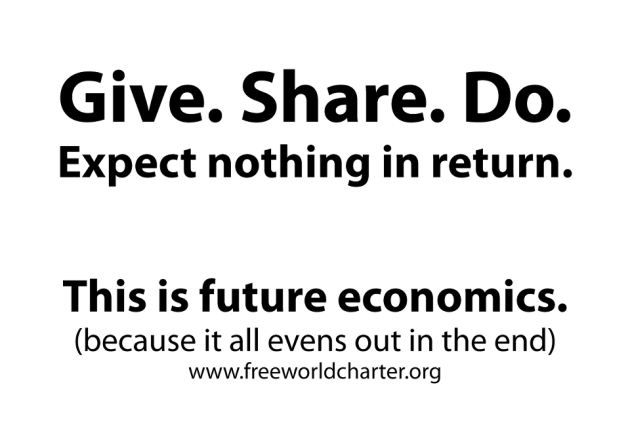 Give Share Do Expect Nothing In Return This Is Future Economics Because It All Evens Out In The End