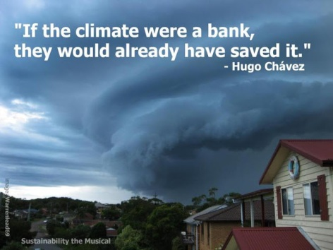 Hugo Chavez If The Climate Were A Bank They Would Already Have Saved It