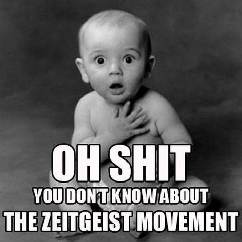 Oh Shit You Don't Know About The Zeitgeist Movement