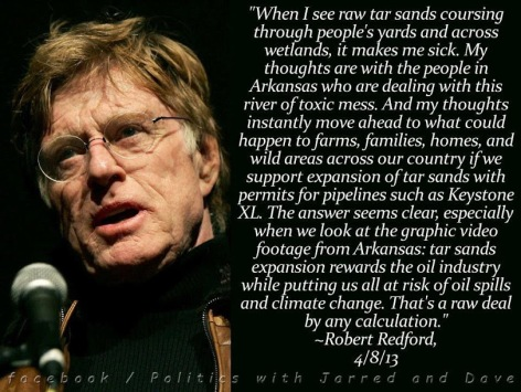 Robert Redford When I See Raw Tar Sands Coursing Through People's Yards And Across Wetlands It Makes Me Sick