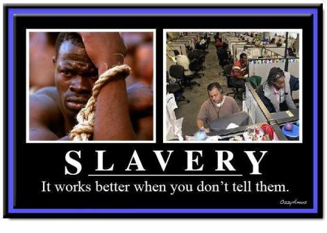 Slavery It Works Better When You Don't Tell Them