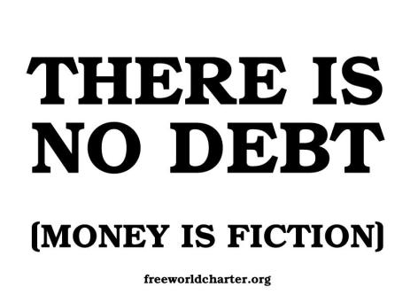 There Is No Debt Money Is Fiction Free World Charter
