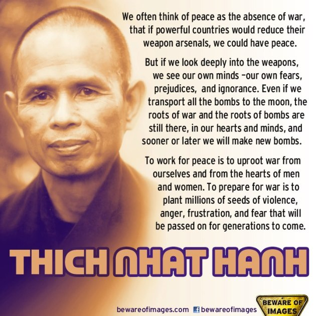 Thich Nhat Hanh We Often Think Of Peace As The Absence Of War