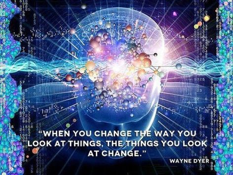 Wayne Dyer When You Change The Way You Look At Things The Things You Look At Change