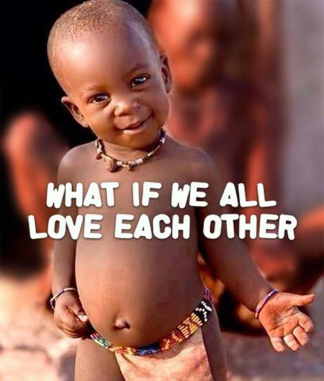 What If We All Love Each Other