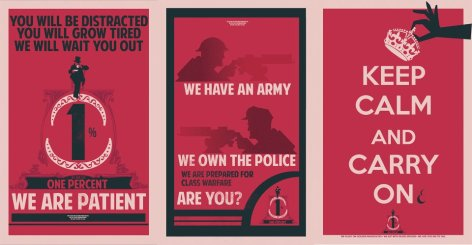 You Will Be Distracted You Will Grow Tired We Will Wait You Out We Are Patient We Have An Army We Own The Police We Are Prepared For Class Warfare Are You Keep Calm And Carry On