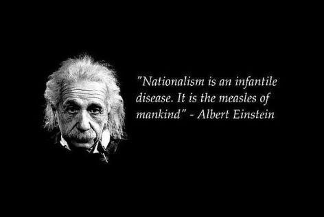 Albert Einstein Nationalism Is An Infantile Disease