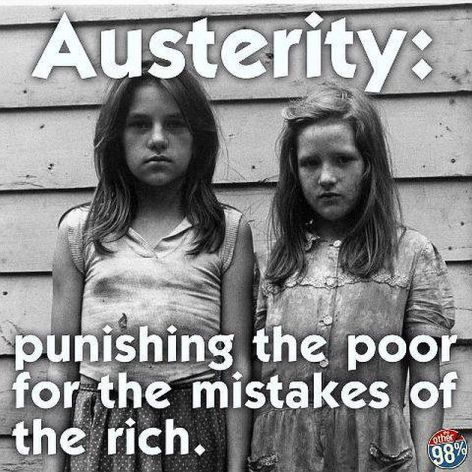 Austerity Punishing The Poor For The Mistakes Of The Rich
