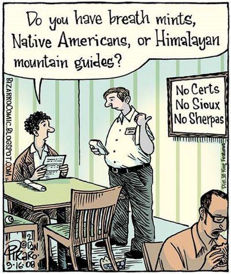 Do You Have Breath Mints Native Americans Or Himalayan Mountain Guides No Certs No Sioux No Sherpas