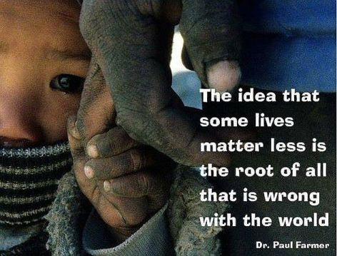 Dr. Paul Farmer The Idea That Some