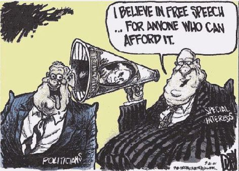 I Believe In Free Speech For Anyone Who Can Afford It Politicians Special Interests