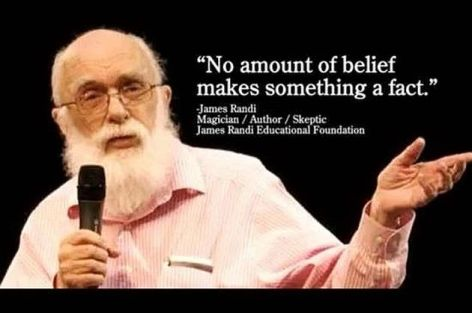 James Randi No Amount Of Belief Makes Something A Fact