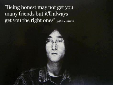 John Lennon Being Honest May Not Get You Many Friends But It'll Always Get You The Right Ones
