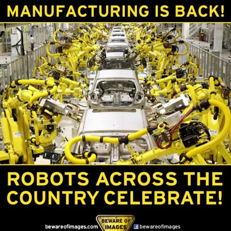 Manufacturing Is Back Robots Across The Country Celebrate