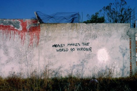 Money Makes The World Go Wrong