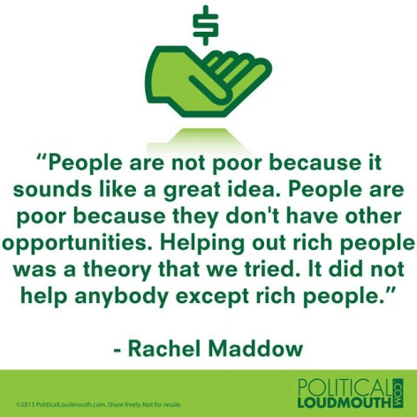 Rachel Maddow People Are Not Poor Because It Sounds Like A Great Idea