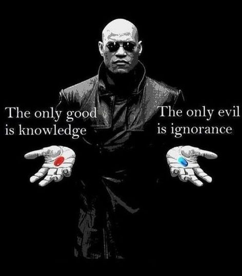 The Only Good Is Knowledge The Only Evil Is Ignorance