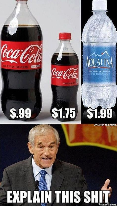 The Price Of Soda Vs Water Ron Paul Explain This Shit