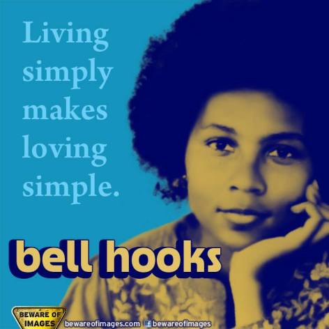 Bell Hooks Living Simply Makes Loving Simple