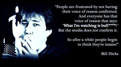 Bill Hicks People Are Frustrated By Not Having Their Voice Of Reason Confirmed