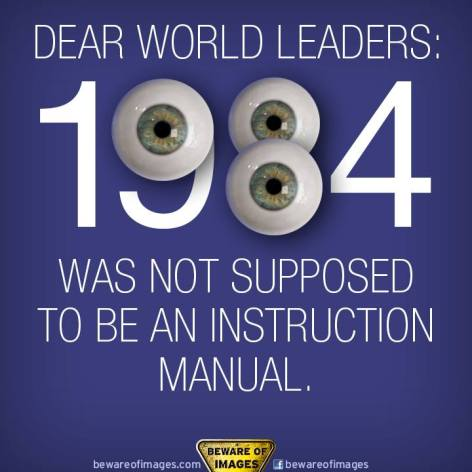 Dear World Leaders 1984 Was Not Supposed To Be An Instruction Manual