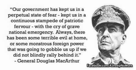 General Douglas MacArthur Our Government Has Kept Us In A Perpetual State Of Fear